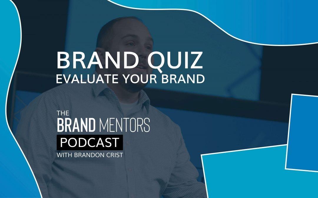EP 003 – Branding Quiz – Evaluate Your Brand