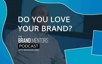 EP 001 – Do you love your brand?
